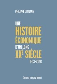 Feriasdhiver.fr Une brève histoire économique d'un long XXe siècle - D'une mondialisation à l'autre (1913-2018) Image