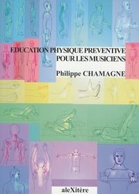 Philippe Chamagne - Education physique préventive pour les musiciens.