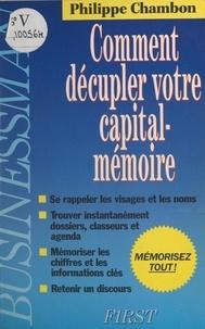 Philippe Chambon - Comment décupler votre capital-mémoire.