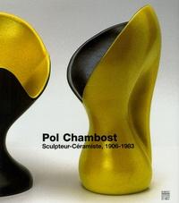 Philippe Chambost et Anne Lajoix - Pol Chambost - Sculpteur-Céramiste, 1906-1983.