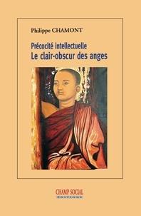 Philippe Chamont - Précocité intellectuelle - Le clair-obscur des anges.