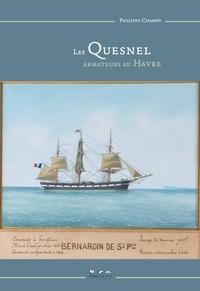 Philippe Champy - Les Quesnel, armateurs au Havre.