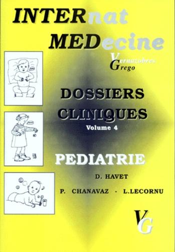 Philippe Chanavaz et D Havet - Dossiers cliniques - Volume 4, Pédiatrie.
