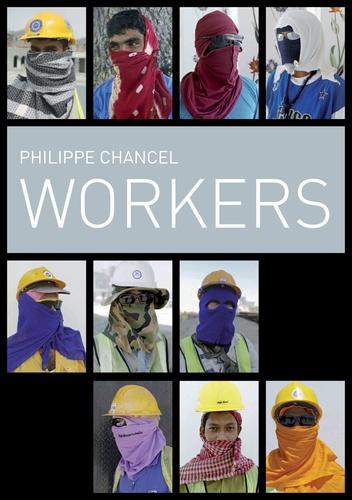 Philippe Chancel et Damien Sausset - Philippe Chancel Workers - Edition limitée à 30 exemplaires.