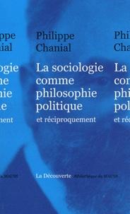 Philippe Chanial - La sociologie comme philosophie politique, et réciproquement....