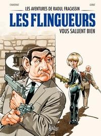 Philippe Chanoinat et Philippe Loirat - Les aventures de Raoul Fracassin Tome 2 : Les flingueurs vous saluent bien.