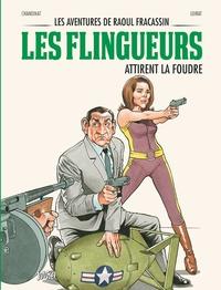 Philippe Chanoinat et Philippe Loirat - Les aventures de Raoul Fracassin Tome 3 : Les flingueurs attirent la foudre.