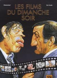 Philippe Chanoinat et Charles Da Costa - Les films du dimanche soir.