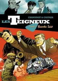 Philippe Chanoinat et Philippe Castaza - Les teigneux Tome 1 : Bazooka Twist.