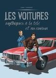 Philippe Chanoinat et Philippe Loirat - Les voitures mythiques à la télé et au cinéma - Tome 2.