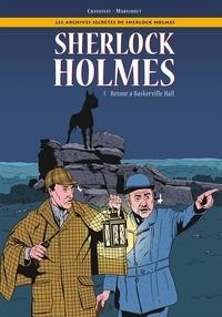 Philippe Chanoinat et Frédéric Marniquet - Sherlock Holmes Tome 1 : .