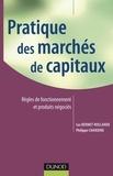 Philippe Chanoine et Luc Bernet-Rollande - Pratique des marchés des capitaux - Règles de fonctionnement et produits négociés.