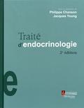 Philippe Chanson et Jacques Young - Traité d'endocrinologie.