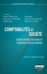 Philippe Chapellier et Yves Dupuy - Comptabilités et société - Entre représentation et construction du monde.