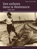 Philippe Chapleau - Des enfants dans la Résistance (1939-1945).