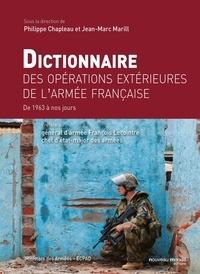 Philippe Chapleau et Jean-Marc Marill - Dictionnaire des opérations extérieures de l'armée française - De 1963 à nos jours.