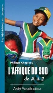 Philippe Chapleau - L'Afrique du Sud de A à Z.
