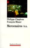 Philippe Chapleau et François Misser - Mercenaires SA.