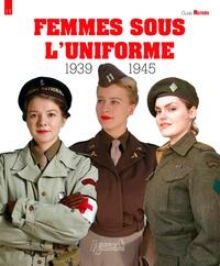 Philippe Charbonnier - Femmes sous l'uniforme 1939-1945.