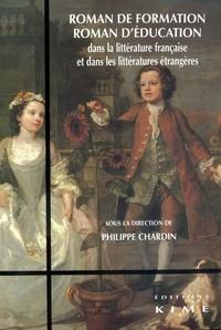 Philippe Chardin et Alison Boulanger - Roman de formation, roman d'éducation dans la littérature française et dans les littératures étrangères.