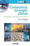 Philippe Charlez - Croissance énergie climat - Dépasser la quadrature du cercle.