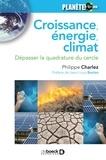 Philippe Charlez - Croissance, énergie, climat - Dépasser la quadrature du cercle.
