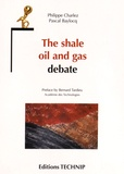 Philippe Charlez et Pascal Baylocq - The shale oil and gas debate.