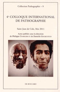 Philippe Charlier et Danielle Gourevitch - 4e Colloque international de pathographie - Saint Jean de Cole, mai 2011.