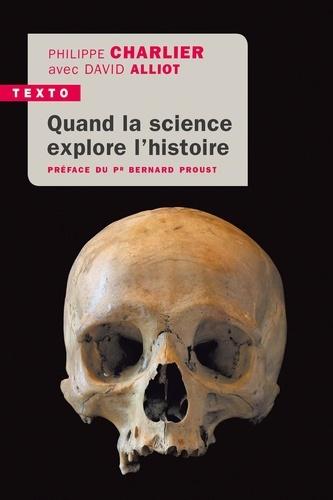 Quand la science explore l'histoire. Médecine légale en anthropologie