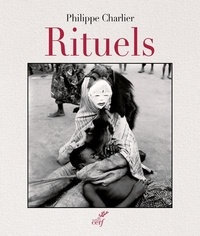Philippe Charlier - Rituels.