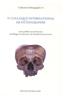 Philippe Charlier et Danielle Gourevitch - Ve colloque international de pathographie - Bergues, mai 2013.