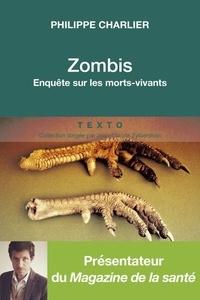 Philippe Charlier - Zombis - Enquête sur les morts vivants.