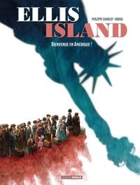 Philippe Charlot et  Miras - Ellis Island Tome 1 : Bienvenue en Amérique !.