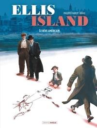 Philippe Charlot - Ellis Island Tome 2 : Le rêve américain.