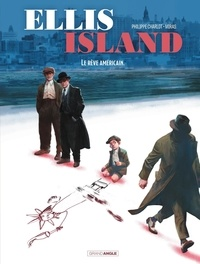 Philippe Charlot et  Miras - Ellis Island - Tome 2 - Le rêve américain.