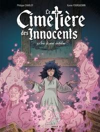 Philippe Charlot et Xavier Fourquemin - Le cimetière des innocents Tome 2 : Le bras de Saint Anthelme.
