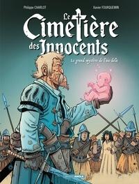 Philippe Charlot et Xavier Fourquemin - Le cimetière des innocents Tome 3 : Le grand mystère de l'au-delà.