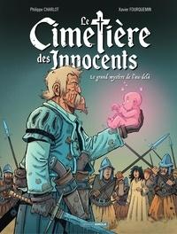 Philippe Charlot et Xavier Fourquemin - Le cimetière des innocents - Tome 3 - le grand mystère de l'au-delà.