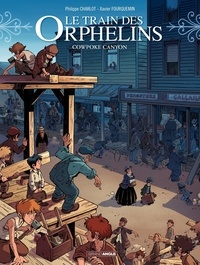 Philippe Charlot et Xavier Fourquemin - Le train des orphelins Tome 5 : Cowpoke Canyon.