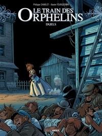 Philippe Charlot et Xavier Fourquemin - Le train des orphelins Tome 6 : Duels.