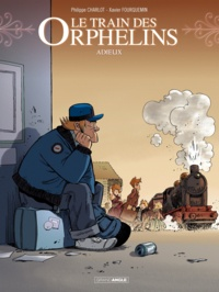 Philippe Charlot et Xavier Fourquemin - Le train des orphelins Tome 8 : Adieux.