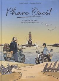 Philippe Charlot et Stéphane Heurteau - Phare Ouest - L'ultime épopée des Terre-Neuvas.