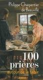 Philippe Charpentier de Beauvillé - 100 prières autour de la table.