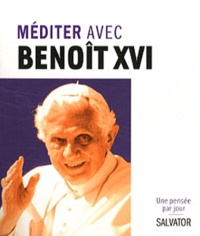 Philippe Charpentier de Beauvillé - Méditer avec Benoît XVI.