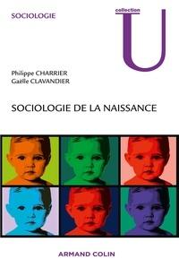Philippe Charrier et Gaëlle Clavandier - Sociologie de la naissance.
