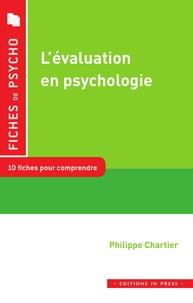 Philippe Chartier - L'évaluation en psychologie - Tests et questionnaires.