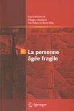 Philippe Chassagne et Yves Rolland - La personne âgée fragile.