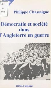 Philippe Chassaigne - Démocratie et société dans l'Angleterre en guerre.