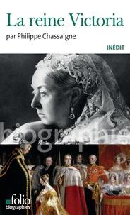 Philippe Chassaigne - La reine Victoria.