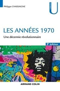 Philippe Chassaigne - Les années 1970 - Une décennie révolutionnaire.